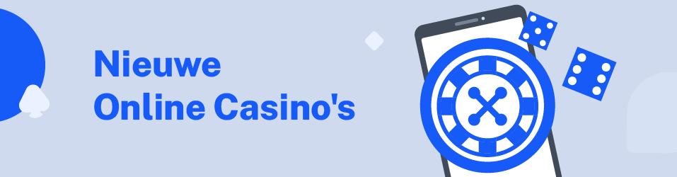 nieuwe casino's