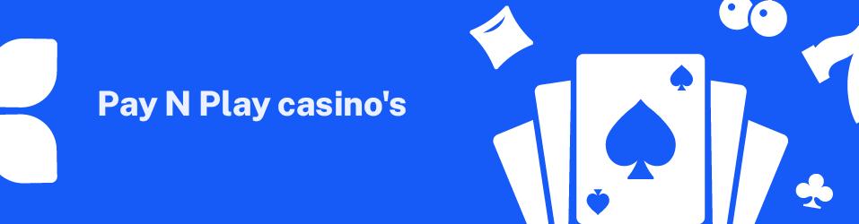 casino zonder account, pay n play casino